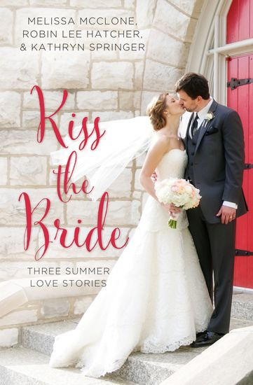 Kiss the Bride - Three Summer Love Stories - cover