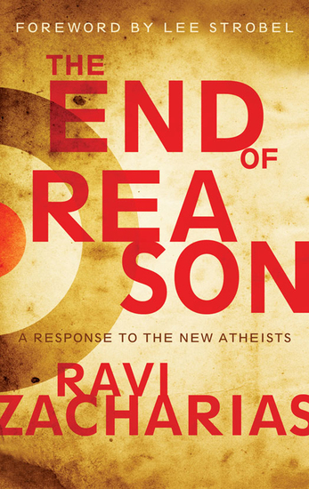 The End of Reason - A Response to the New Atheists - cover