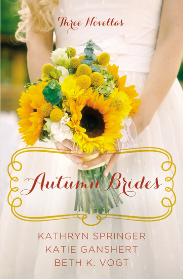 Autumn Brides - A Year of Weddings Novella Collection - cover