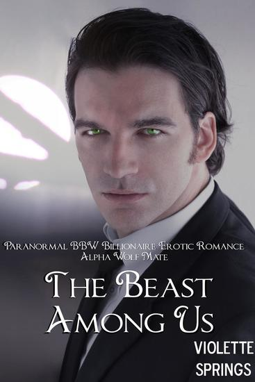 The Beast Among Us (Paranormal BBW Billionaire Erotic Romance Alpha Wolf Mate) - cover