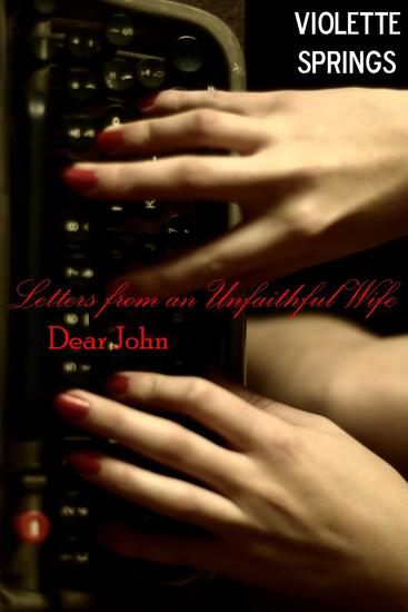Dear John: Letters from an Unfaithful Wife (Cheating Wife Cuckold Erotica) - cover