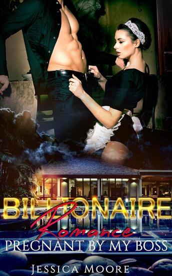 Billionaire Romance: Pregnant by My Boss - Read book online