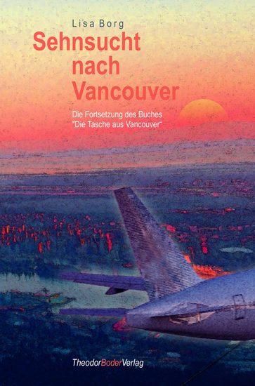 """Sehnsucht nach Vancouver - Die Fortsetzung des Buches """"Die Tasche aus Vancouver"""" - cover"""