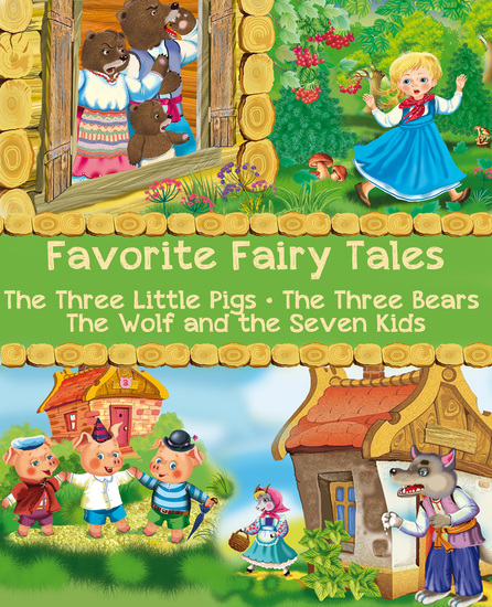 Favorite Fairy Tales (The Three Little Pigs The Three Bears The Wolf and the Seven Kids) - Illustrated Edition - cover