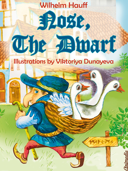 Nose the Dwarf (Little Longnose) - Illustrated Fairy Tale - cover