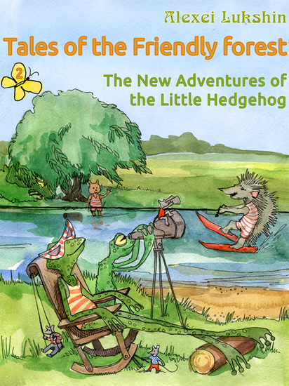 Tales of the Friendly Forest The New Adventures of the Little Hedgehog - Illustrated Fairy Tales - cover