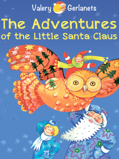 The Adventures of the Little Santa Claus - Incredibly truthful illustrated Christmas Fairy Tale (Illustrated) - cover