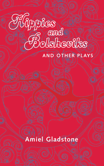 Hippies and Bolsheviks - and Other Plays - cover