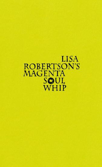 Lisa Robertson's Magenta Soul Whip - cover