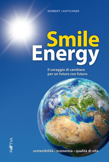 Smile Energy - Il coraggio di cambiare per un futuro con futuro - cover
