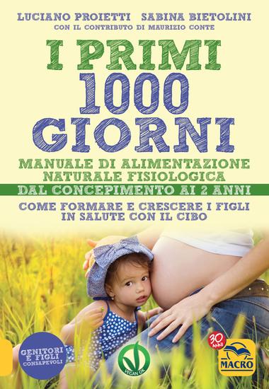 I primi 1000 giorni - Manuale di Alimentazione naturale e fisiologica - cover