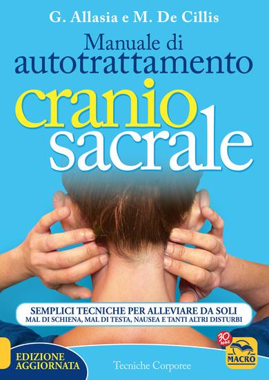 Manuale di Autotrattamento Craniosacrale - Versione aggiornata - Un'opera completa e pratica per conoscere tutti i segreti dell'autotrattamento craniosacrale - cover