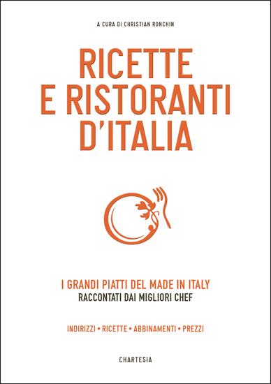 Ricette e Ristoranti d'Italia - I grandi piatti del made in Italy raccontati dai migliori chef - cover