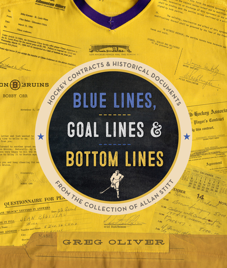 Blue Lines Goal Lines & Bottom Lines - Hockey Contracts and Historical Documents from the Collection of Allan Stitt - cover