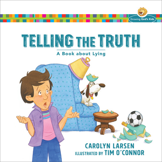 Telling the Truth (Growing God's Kids) - A Book about Lying - cover