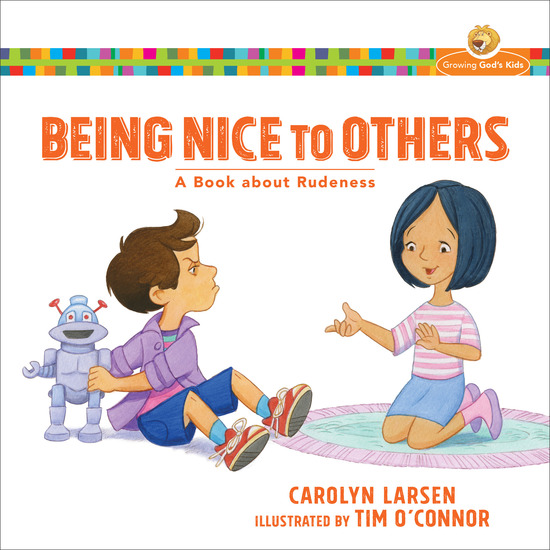 Being Nice to Others (Growing God's Kids) - A Book about Rudeness - cover