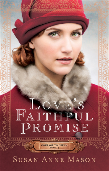 Love's Faithful Promise (Courage to Dream Book #3) - cover