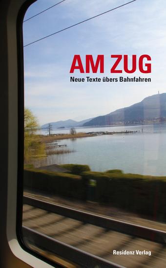 Am Zug - Neue Texte übers Bahnfahren - cover