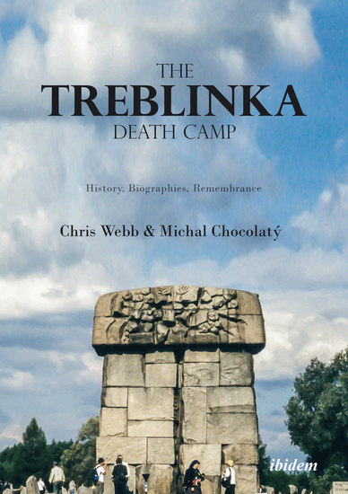 The Treblinka Death Camp - History Biographies Remembrance - cover