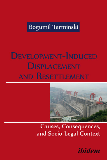 Development-Induced Displacement and Resettlement: Causes Consequences and Socio-Legal Context - cover