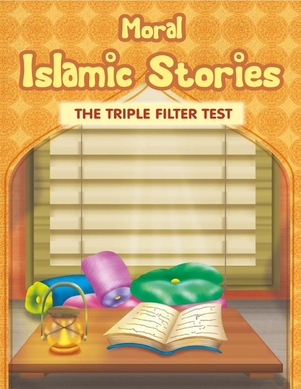Moral Islamic Stories - The Triple Filter Test - Read book
