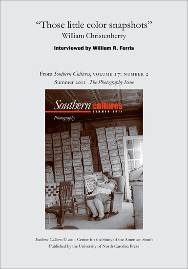 """Those little color snapshots"": William Christenberry - An article from Southern Cultures 17:2 The Photography Issue - cover"
