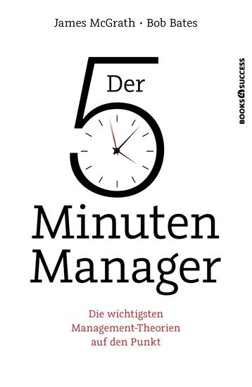 Der 5-Minuten-Manager - Die wichtigsten Management-Theorien auf den Punkt - cover