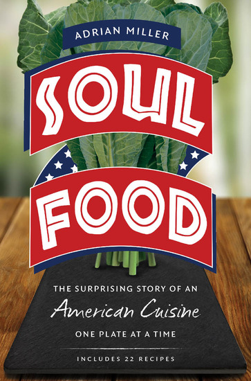 Soul Food - The Surprising Story of an American Cuisine One Plate at a Time - cover