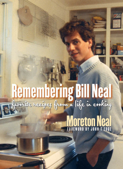 Remembering Bill Neal - Favorite Recipes from a Life in Cooking - cover