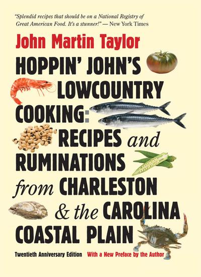 Hoppin' John's Lowcountry Cooking - Recipes and Ruminations from Charleston and the Carolina Coastal Plain - cover
