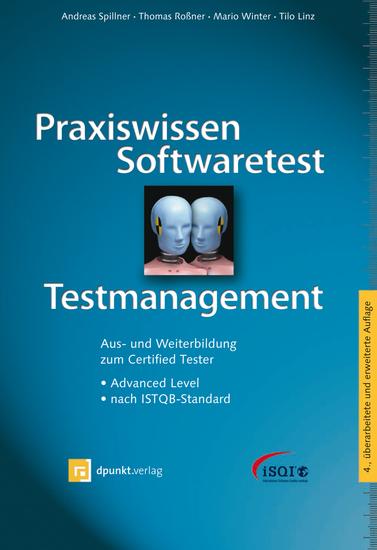 Praxiswissen Softwaretest - Testmanagement - Aus- und Weiterbildung zum Certified Tester - Advanced Level nach ISTQB-Standard - cover