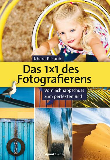 Das 1X1 des Fotografierens - Vom Schnappschuss zum perfekten Bild - cover