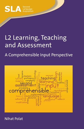 L2 Learning Teaching and Assessment - A Comprehensible Input Perspective - cover