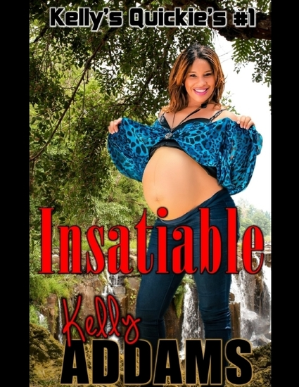 Insatiable - Kelly's Quickie's #1 - cover