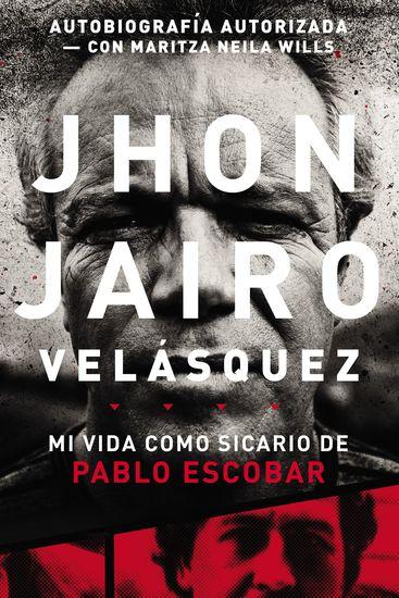 Jhon Jairo Velásquez - Mi vida como sicario de Pablo Escobar - cover