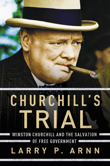 Churchill's Trial - Winston Churchill and the Salvation of Free Government - cover