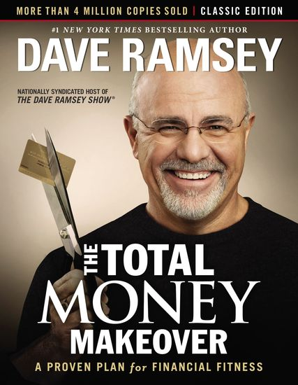 The Total Money Makeover: Classic Edition - A Proven Plan for Financial Fitness - cover