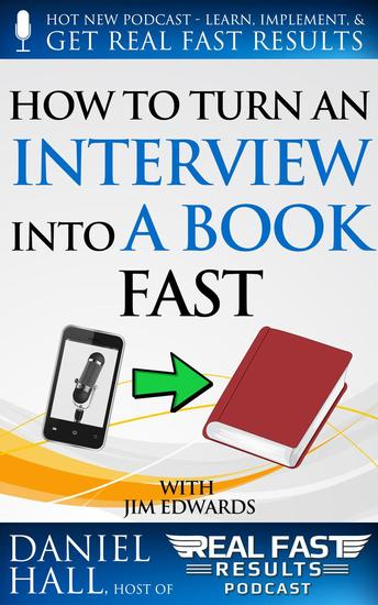 How to Turn an Interview into a Book Fast - Real Fast Results #9 - cover