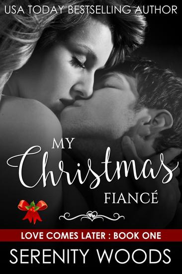 My Christmas Fiancé - Love Comes Later #1 - cover