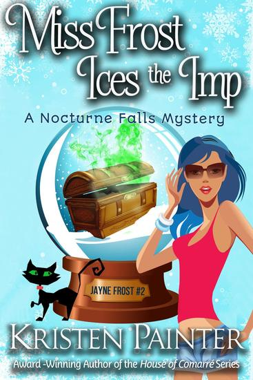 Miss Frost Ices The Imp: A Nocturne Falls Mystery - Jayne Frost #2 - cover