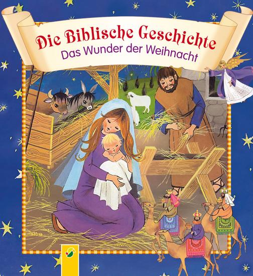 Die Biblische Geschichte - Das Wunder der Weihnacht - Die Weihnachtsgeschichte für die ganze Familie - cover