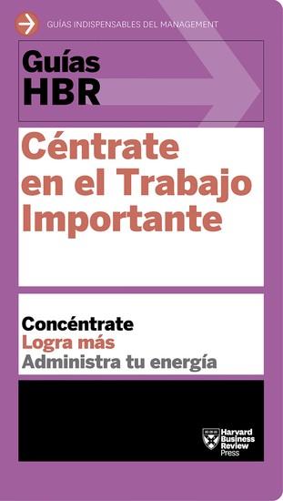 Guías HBR: Céntrate en el trabajo importante - cover