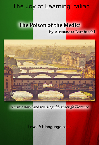 The Poison of the Medici - Language Course Italian Level A1 - A crime novel and tourist guide through Florence - cover