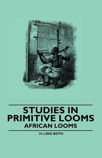 Studies in Primitive Looms - African Looms - cover