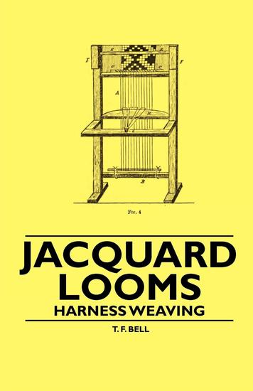 Jacquard Looms - Harness Weaving - cover