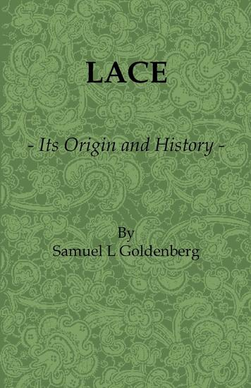 Lace: Its Origin and History - cover