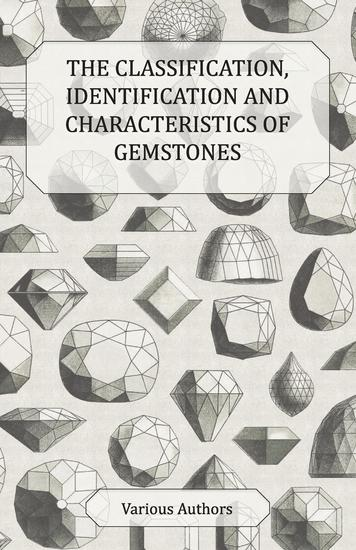 The Classification Identification and Characteristics of Gemstones - A Collection of Historical Articles on Precious and Semi-Precious Stones - cover
