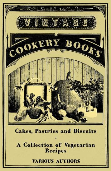 Cakes Pastries and Biscuits - A Collection of Vegetarian Recipes - cover