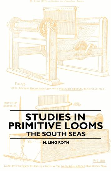 Studies in Primitive Looms - The South Seas - cover