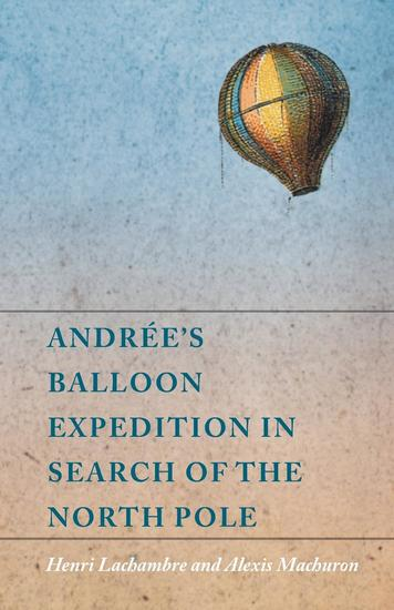 Andrée's Balloon Expedition in Search of the North Pole - cover